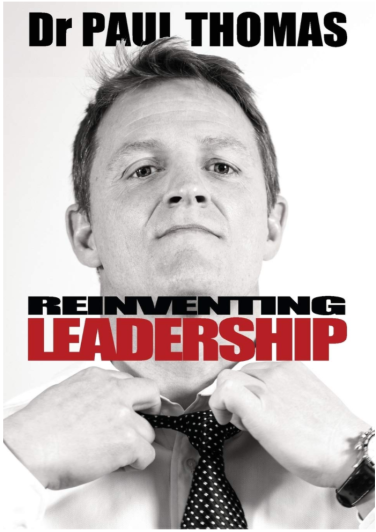 Dr Paul Thomas- Reinventing Leadership